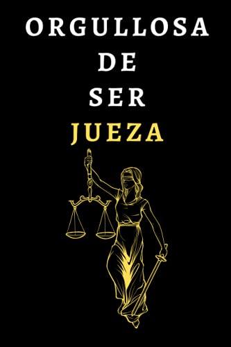 Orgullosa De Ser Jueza: Cuaderno De Notas Para Juezas - 120 Páginas