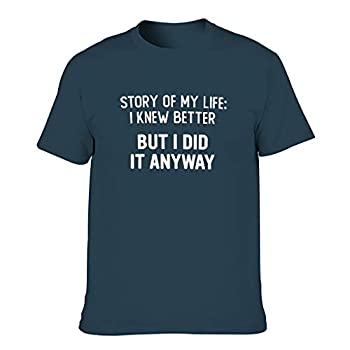 TTSirop Story of My Life I Knew Better But I Did It Anyway Printed Men s T Shirt Classic Fit Magical Summer Outfit Tank Tops Navy l
