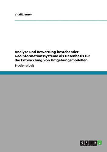 Analyse und Bewertung bestehender Geoinformationssysteme als Datenbasis für die Entwicklung von Umgebungsmodellen