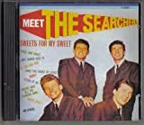 Meet the Searchers-Sweets for my sweet