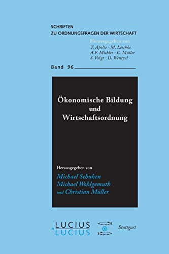 Ökonomische Bildung und Wirtschaftsordnung (Schriften zu Ordnungsfragen der Wirtschaft, Band 96)