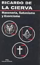 Masoneria, Satanismo y Exorcismo / Freemasonry, Satanism and Exorcism (Spanish Edition)