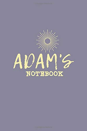ADAMS notebook: Cool, Personalized Gift Notebook ,for men, Boyfriend, Adam's notebook, Journal, Lined Notebook / Journal Gift, elegant interior, ... boyfriend, brother, father and uncle..
