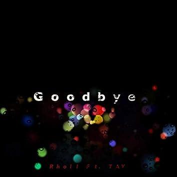 Goodbye (feat. Tay)