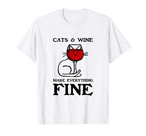 Cats & Wine Make Everything Fine Katze & Wein Geschenkidee T-Shirt