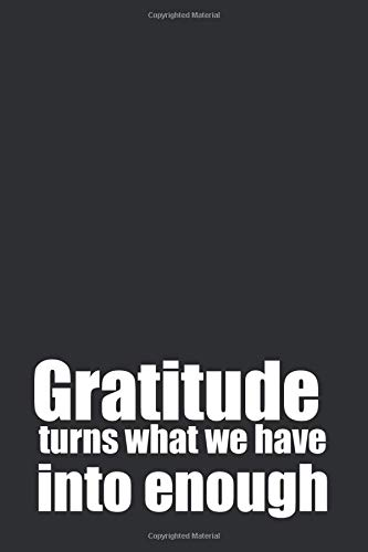 Gratitude turns what we have into enough: Perfect 5 minuts prayer journal for women and men and