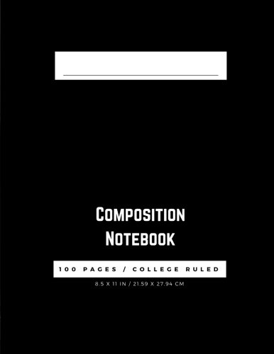 Composition Notebook: 100 Pages, College Ruled, One Subject Daily Journal Notebook, Black (Large, 8.5 x 11 in.) (Basic Notebook, Band 1)