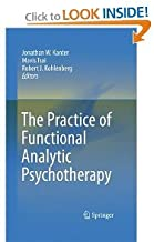 Jonathan W. Kanter, Mavis Tsai , Robert J. Kohlenberg'sthe Practice of Functional Analytic Psychotherapy [Hardcover](2010)