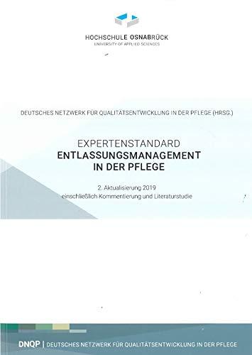 Expertenstandard Entlassungsmanagement in der Plege. Entwicklung - Konsentierung - Implementierung