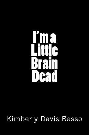 I'm a Little Brain Dead