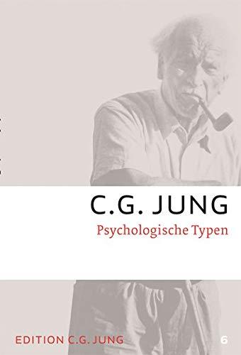 Psychologische Typen: Gesammelte Werke 6