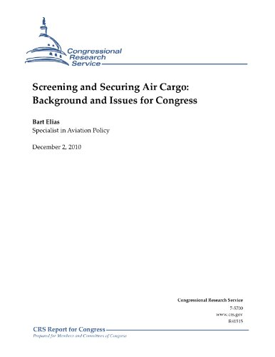 Screening and Securing Air Cargo: Background and Issues for Congress