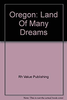 Hardcover Oregon: Land Of Many Dreams Book
