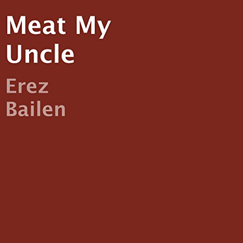 Meat My Uncle audiobook cover art
