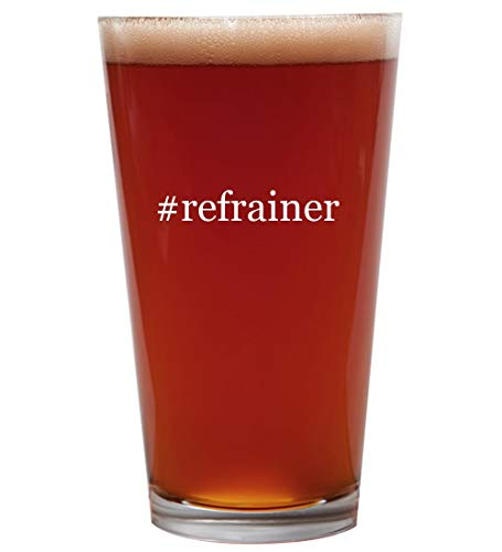 #refrainer - 16oz Beer Pint Glass Cup