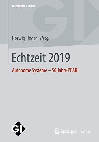 Echtzeit 2019: Autonome Systeme – 50 Jahre PEARL (Informatik aktuell)