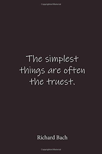 Richard Bach: The simplest things are often the truest. - Place for writing thoughts