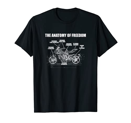 La anatomía de la libertad | Regalos para los amantes de la motocicleta, propietarios Camiseta