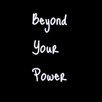 Beyond Your Power (feat. Cameron Ritter & Aaron Sidwell)