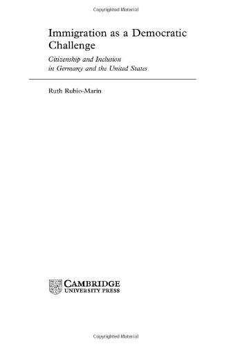 Immigration as a Democratic Challenge: Citizenship and Inclusion in Germany and the United States (English Edition)
