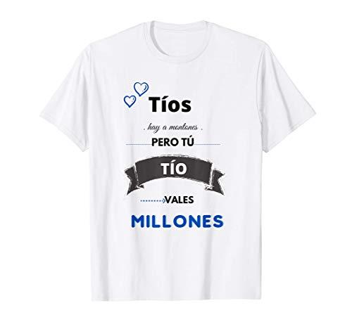 TÍOS Hay a Montones Pero Tú TÍO Vales Millones regalo cumple Camiseta