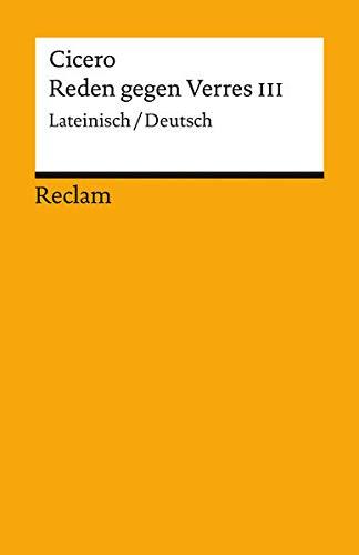 Reden gegen Verres III: Zweite Rede gegen C. Verres. Zweites Buch. Lat./Dt (Reclams Universal-Bibliothek)