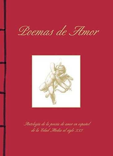 Poemas De Amor. Antología De La Poesía De Amor En Español De La Edad Media Al Si (Encuadernación artesana)