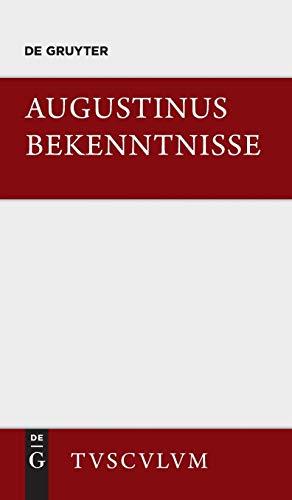 Bekenntnisse / Confessiones: Lateinisch - Deutsch (Sammlung Tusculum)