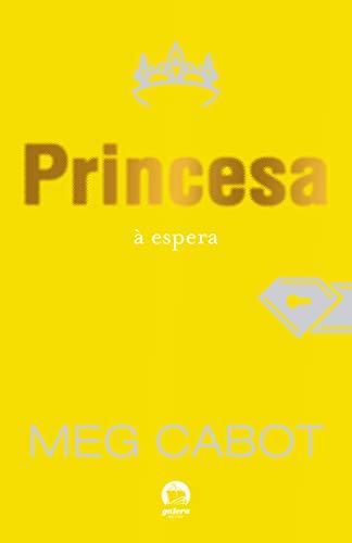 Princesa à espera (Vol. 4 O diário da princesa)
