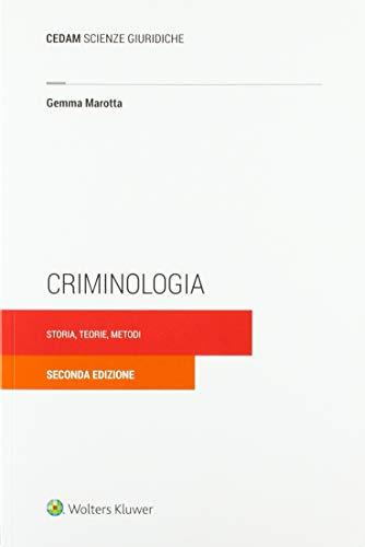 Criminologia. Storia, teorie, metodi