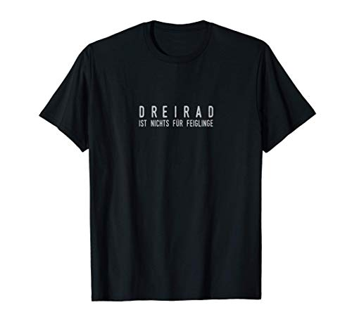DREIRAD IST NICHTS FÜR FEIGLINGE | APE 50 Geschenk T-Shirt