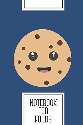 Notebook for Foods: Lined Journal with chocolate chip cookie kawaii Design - Cool Gift for a friend or family who loves dessert presents! | 6x9"