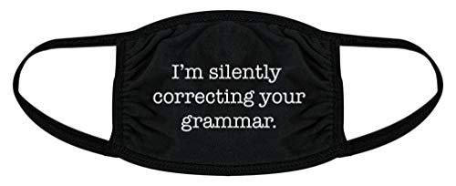 I'm Silently Correcting Your Grammar Face Mask Funny Teacher Nerdy Nose and Mouth Covering (Black) - 1 Pack