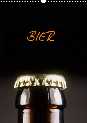 Bier (Wandkalender 2021 DIN A3 hoch)