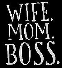 Wife Mom Boss Decal Vinyl Sticker|Cars Trucks Vans Walls Laptop| White |5.5 x 5 in|LLI442