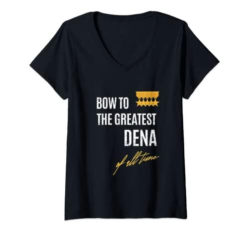 Mujer Bow To The Greatest Dena Of All Time nombre diciendo Camiseta Cuello V