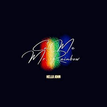 Call Me Mr. Rainbow