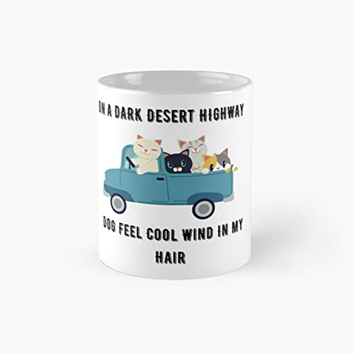 Taza clsica con texto en ingls 'On A Dark Desert Highway Dog Feel Cool Wind in My Hair' | El mejor regalo divertido tazas de caf de 325 ml