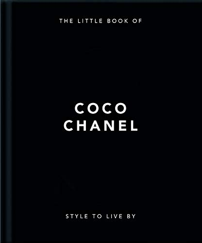 OH Little Book-Coco Chanel: Style to Live By: Her Life, Work and Style (Little Book of)