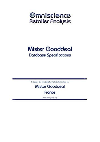 Mister Gooddeal - France: Retailer Analysis Database Specifications (Omniscience Retailer Analysis - France Book 66512) (English Edition)