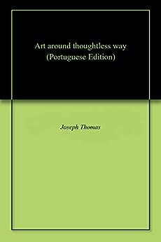 Art around thoughtless way por [Joseph Thomas]