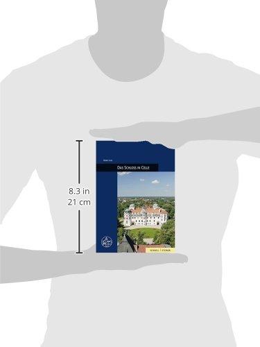 Das Schloss in Celle (Burgen, Schlösser und Wehrbauten in Mitteleuropa, Band 29) - 2
