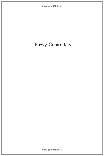 Fuzzy Controllers Handbook: How to Design Them, How They Work (English Edition)