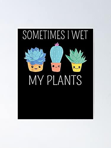 """Poster Kawaii con scritta in inglese """"Sometimes I Wet My Plants"""", divertente idea regalo per giardinaggio, decorazione per sala giochi, stampabile, decorazione da parete per bambini"""