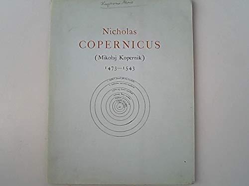 Nicholas Copernicus (Mikołaj Kopernik) 1473-1543,