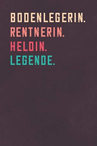 Bodenlegerin. Rentnerin. Heldin. Legende.: Notizbuch - individuelles Ruhestand Geschenk für Notizen, Zeichnungen und Erinnerungen | liniert mit 100 Seiten