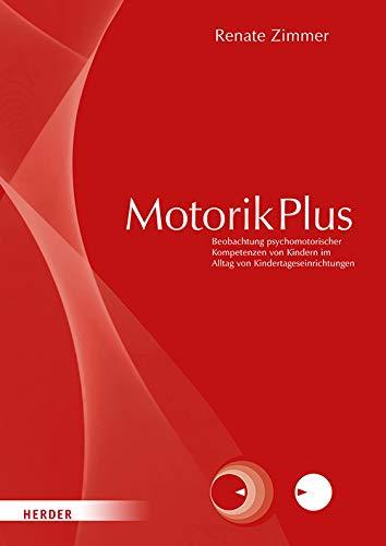 MotorikPlus [Manual]: Beobachtung motorischer, sensorischer, emotionaler, sozialer und kognitiver Kompetenzen von Kindern im Alltag von Kindertageseinrichtungen. Manual