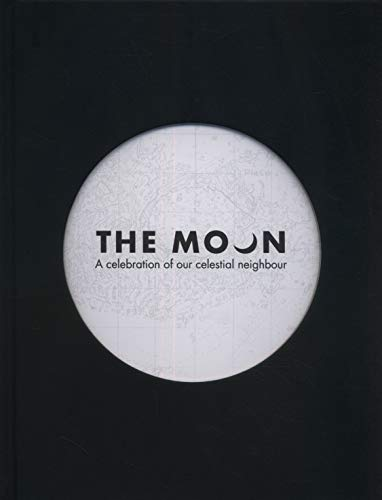 The Moon : A Celebration of our Celestial Neighbour (Royal Observatory Greenwich)