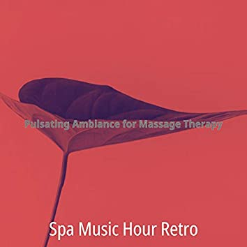 Pulsating Ambiance for Massage Therapy