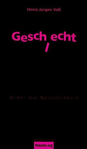Geschlecht, 4. Auflage: Wider die Natürlichkeit (Theorie.org)